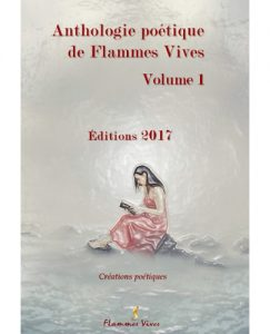 Anthologie Flammes Vives 2017 volume 1